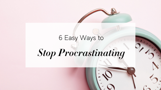 Blog post - Stop Procrastinating