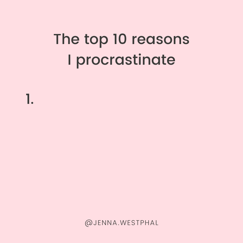 10 reasons I procrastinate